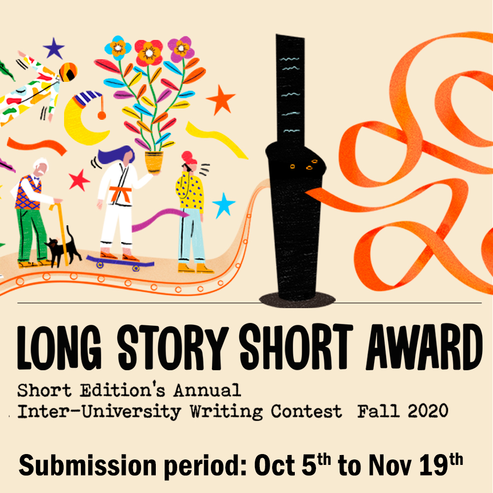 Long Story Short Award: Inter-University writing contest. Submission period 5 Oct - 19 Nov