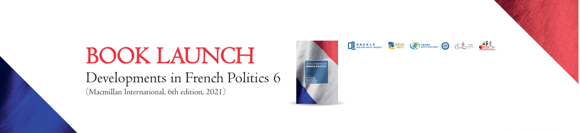Book Culture Club 44th Round – Book Launch: Developments in French Politics 6 (Macmillan International, 6th edition, 2021)
